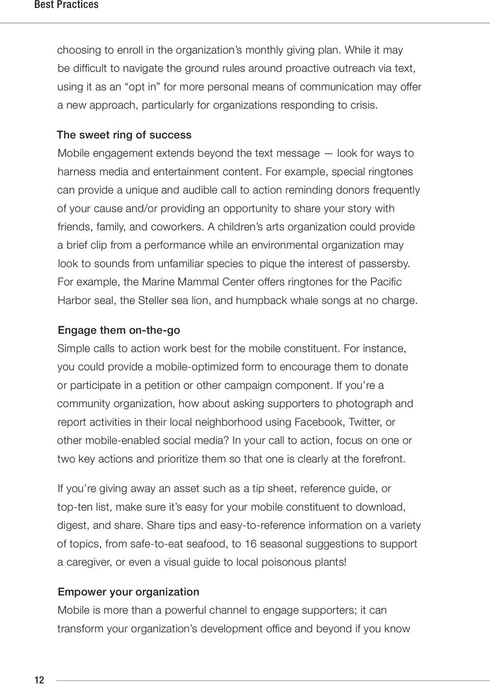 organizations responding to crisis. The sweet ring of success Mobile engagement extends beyond the text message look for ways to harness media and entertainment content.