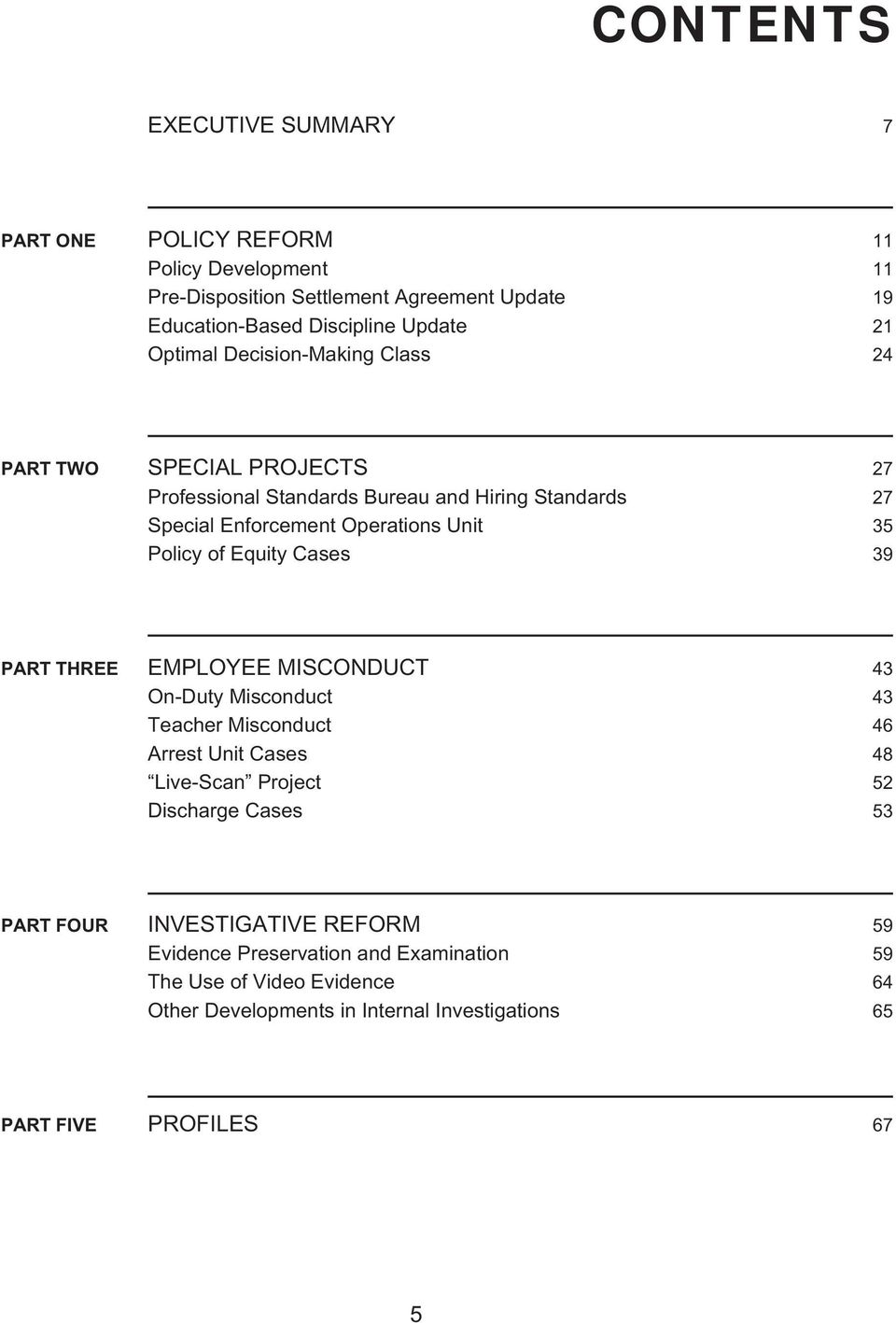 Equity Cases 39 Part three EMPLOyEE MISCONDuCT 43 On-Duty Misconduct 43 Teacher Misconduct 46 Arrest unit Cases 48 Live-Scan Project 52 Discharge Cases 53 Part FOur