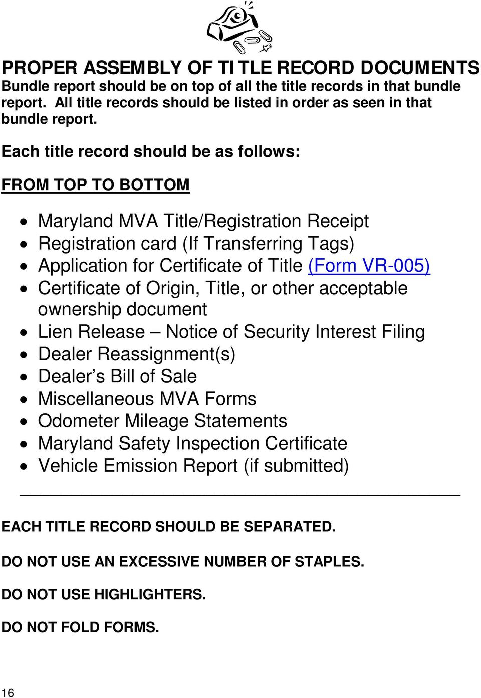 Certificate of Origin, Title, or other acceptable ownership document Lien Release Notice of Security Interest Filing Dealer Reassignment(s) Dealer s Bill of Sale Miscellaneous MVA Forms Odometer