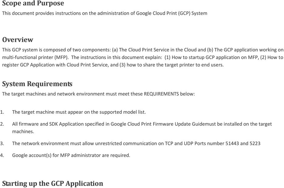 The instructions in this document explain: (1) How to startup GCP application on MFP, (2) How to register GCP Application with Cloud Print Service, and (3) how to share the target printer to end