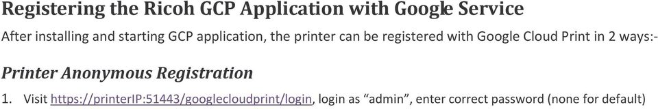 Print in 2 ways:- Printer Anonymous Registration 1.