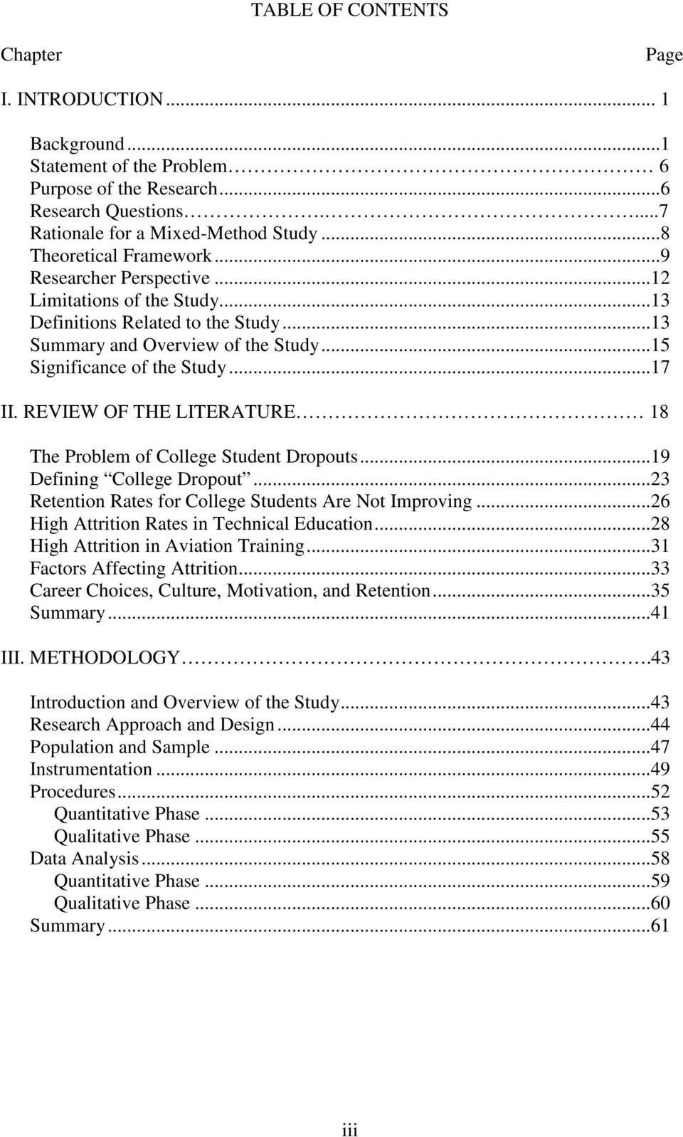 REVIEW OF THE LITERATURE 18 The Problem of College Student Dropouts...19 Defining College Dropout...23 Retention Rates for College Students Are Not Improving.