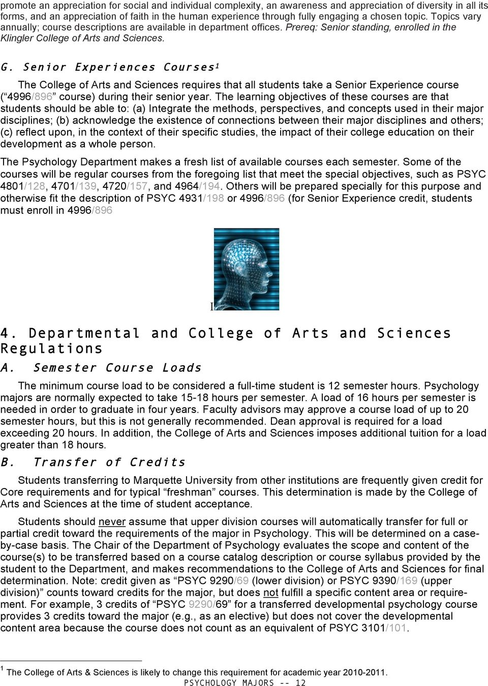 Senior Experiences Courses 1 The College of Arts and Sciences requires that all students take a Senior Experience course ( 4996/896 course) during their senior year.