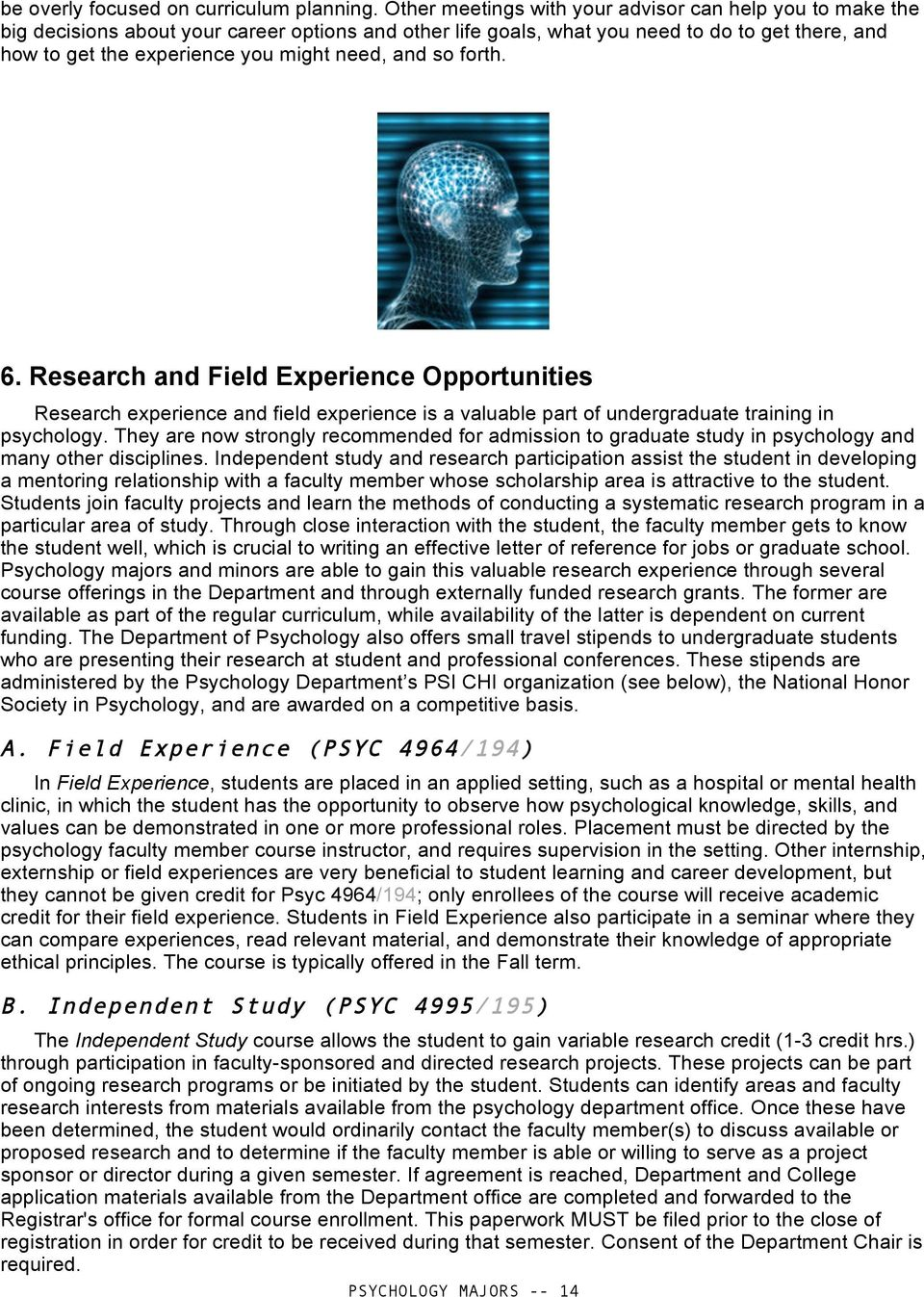 and so forth. 6. Research and Field Experience Opportunities Research experience and field experience is a valuable part of undergraduate training in psychology.