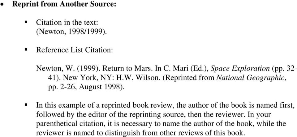 In this example of a reprinted book review, the author of the book is named first, followed by the editor of the reprinting source, then the