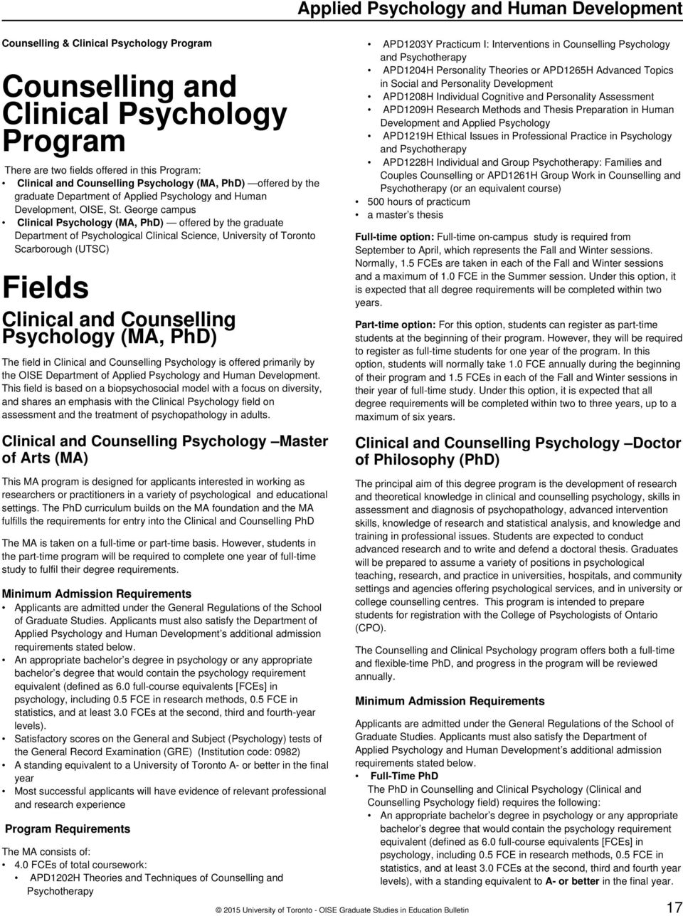 George campus Clinical Psychology (MA, PhD) offered by the graduate Department of Psychological Clinical Science, University of Toronto Scarborough (UTSC) Fields Clinical and Counselling Psychology