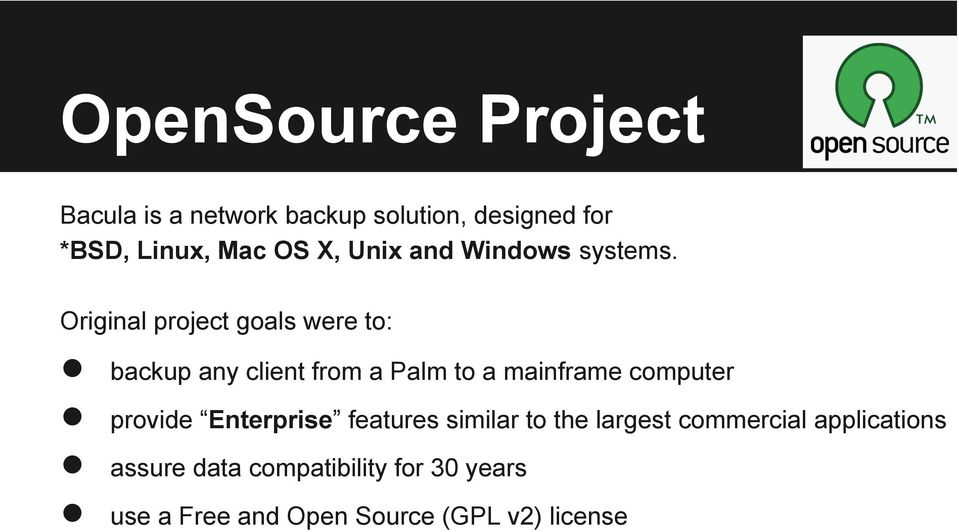 Original project goals were to: backup any client from a Palm to a mainframe computer