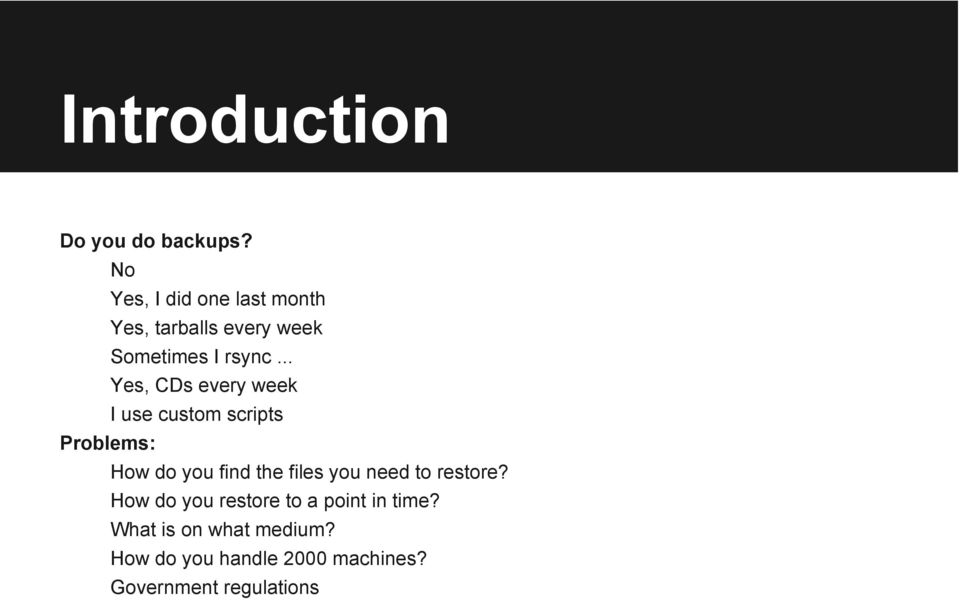 .. Yes, CDs every week I use custom scripts Problems: How do you find the files
