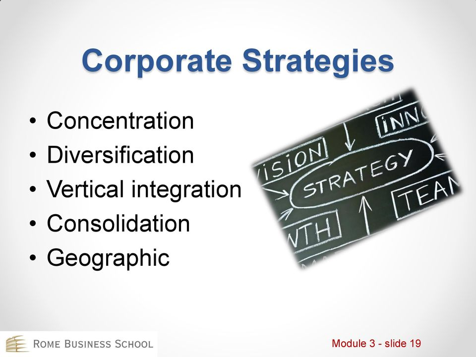 A diversification corporate strategy implies that a firm will