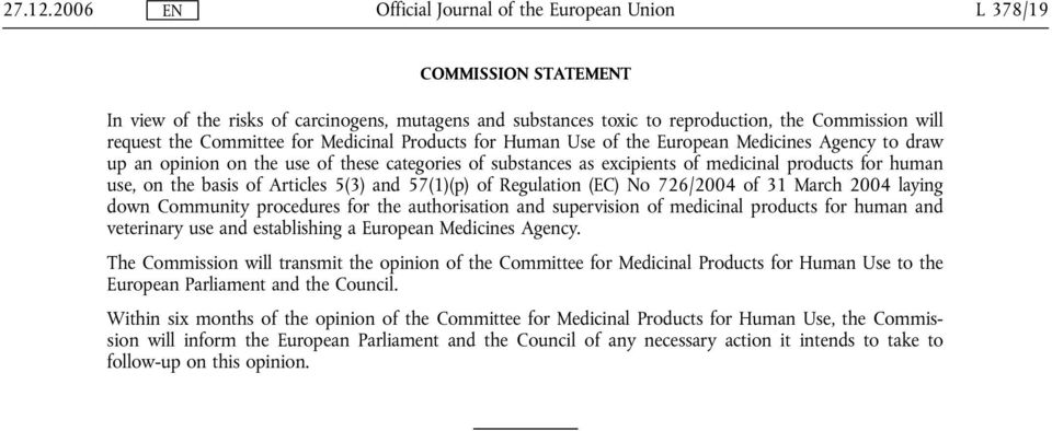 the European Medicines Agency to draw up an opinion on the use of these categories of substances as excipients of medicinal products for human use, on the basis of Articles 5(3) and 57(1)(p) of