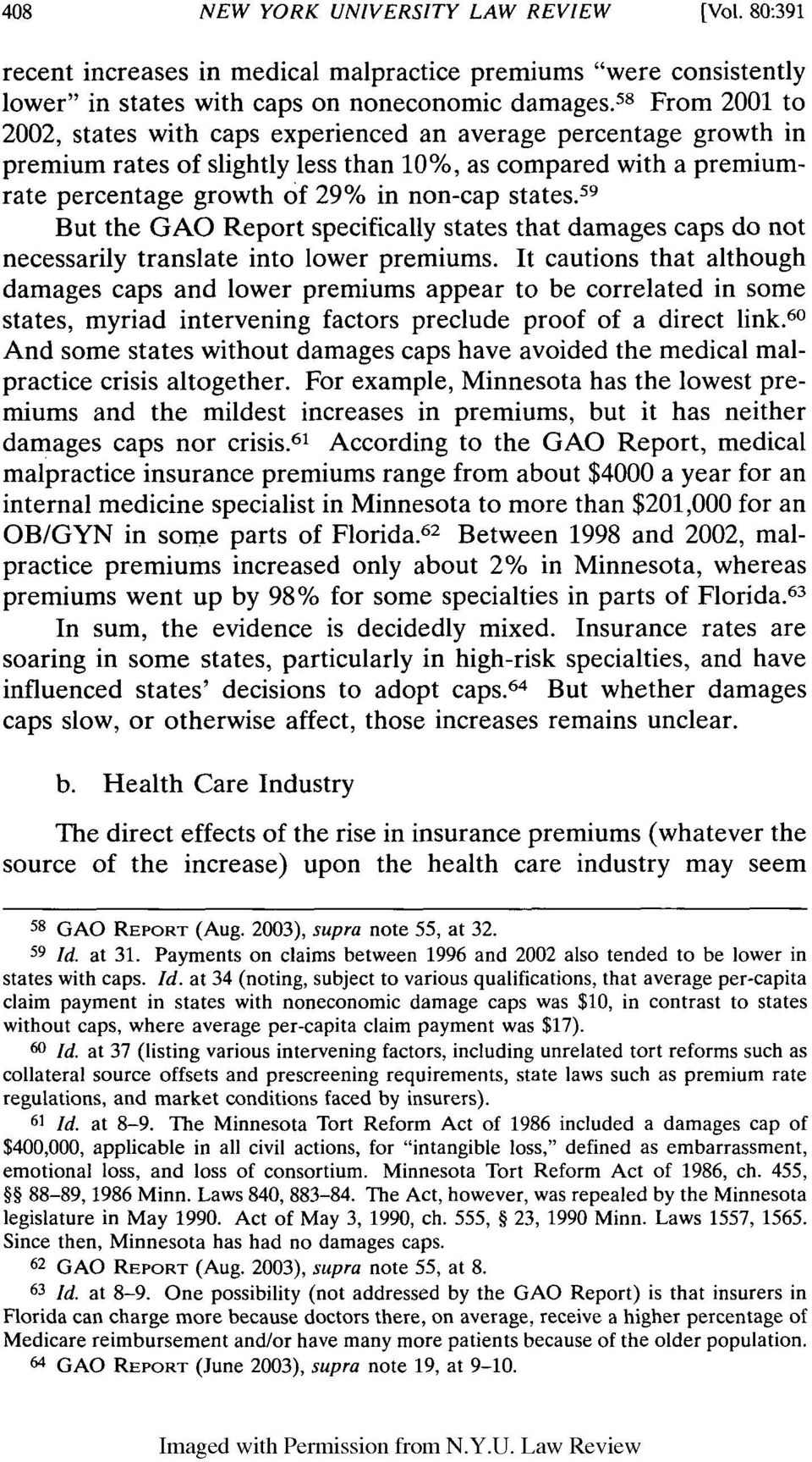 59 But the GAO Report specifically states that damages caps do not necessarily translate into lower premiums.