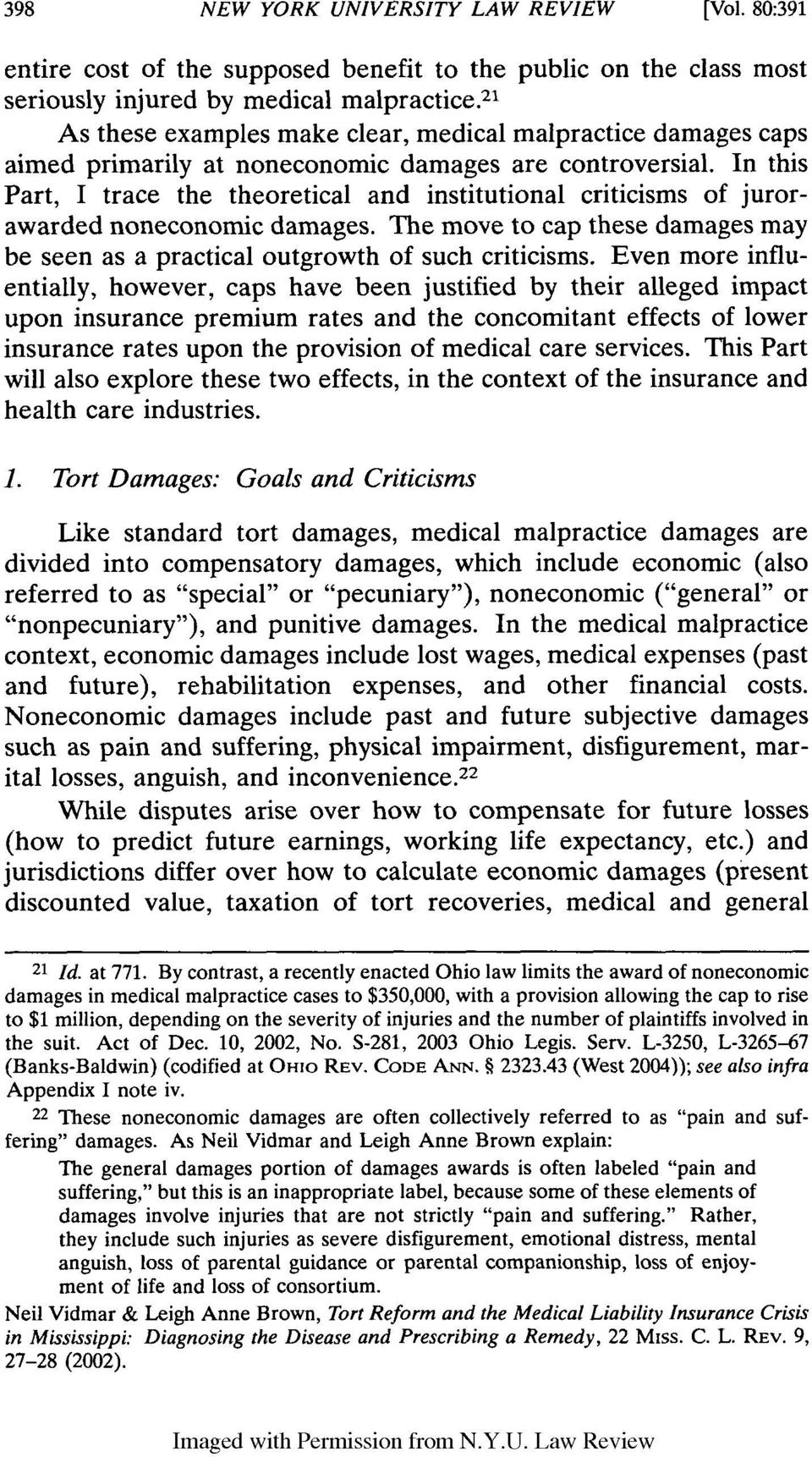 In this Part, I trace the theoretical and institutional criticisms of jurorawarded noneconomic damages. The move to cap these damages may be seen as a practical outgrowth of such criticisms.