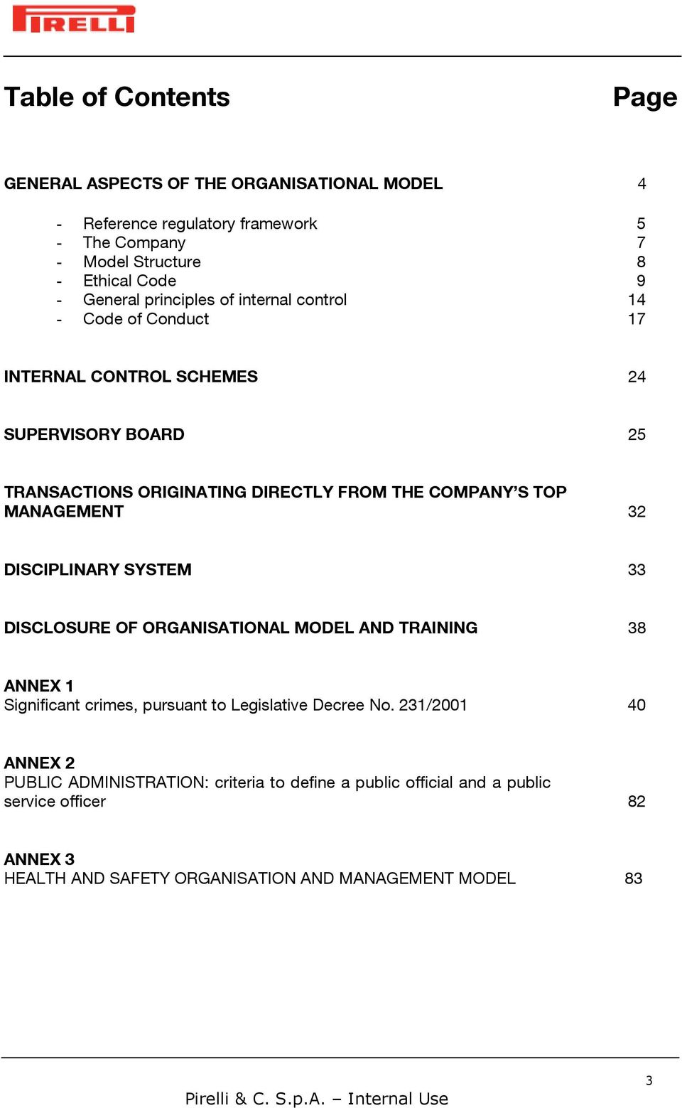 S TOP MANAGEMENT 32 DISCIPLINARY SYSTEM 33 DISCLOSURE OF ORGANISATIONAL MODEL AND TRAINING 38 ANNEX 1 Significant crimes, pursuant to Legislative Decree No.