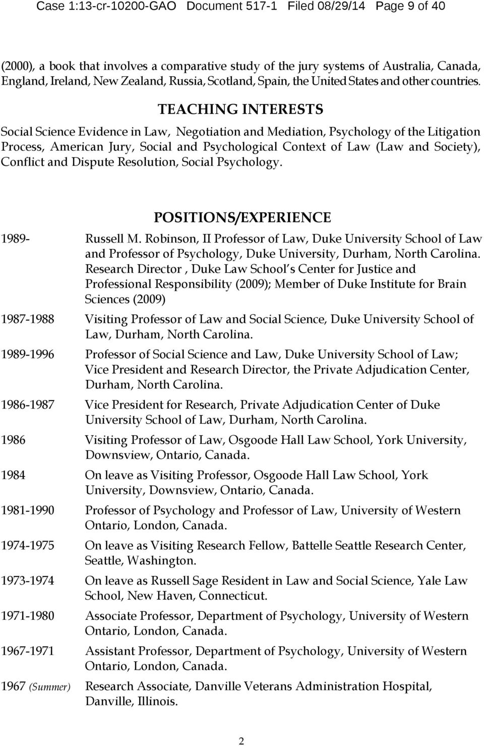 TEACHING INTERESTS Social Science Evidence in Law, Negotiation and Mediation, Psychology of the Litigation Process, American Jury, Social and Psychological Context of Law (Law and Society), Conflict