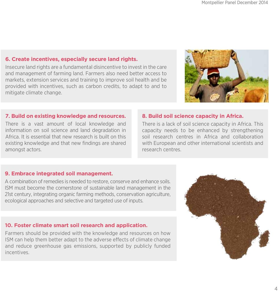 7. Build on existing knowledge and resources. There is a vast amount of local knowledge and information on soil science and land degradation in Africa.