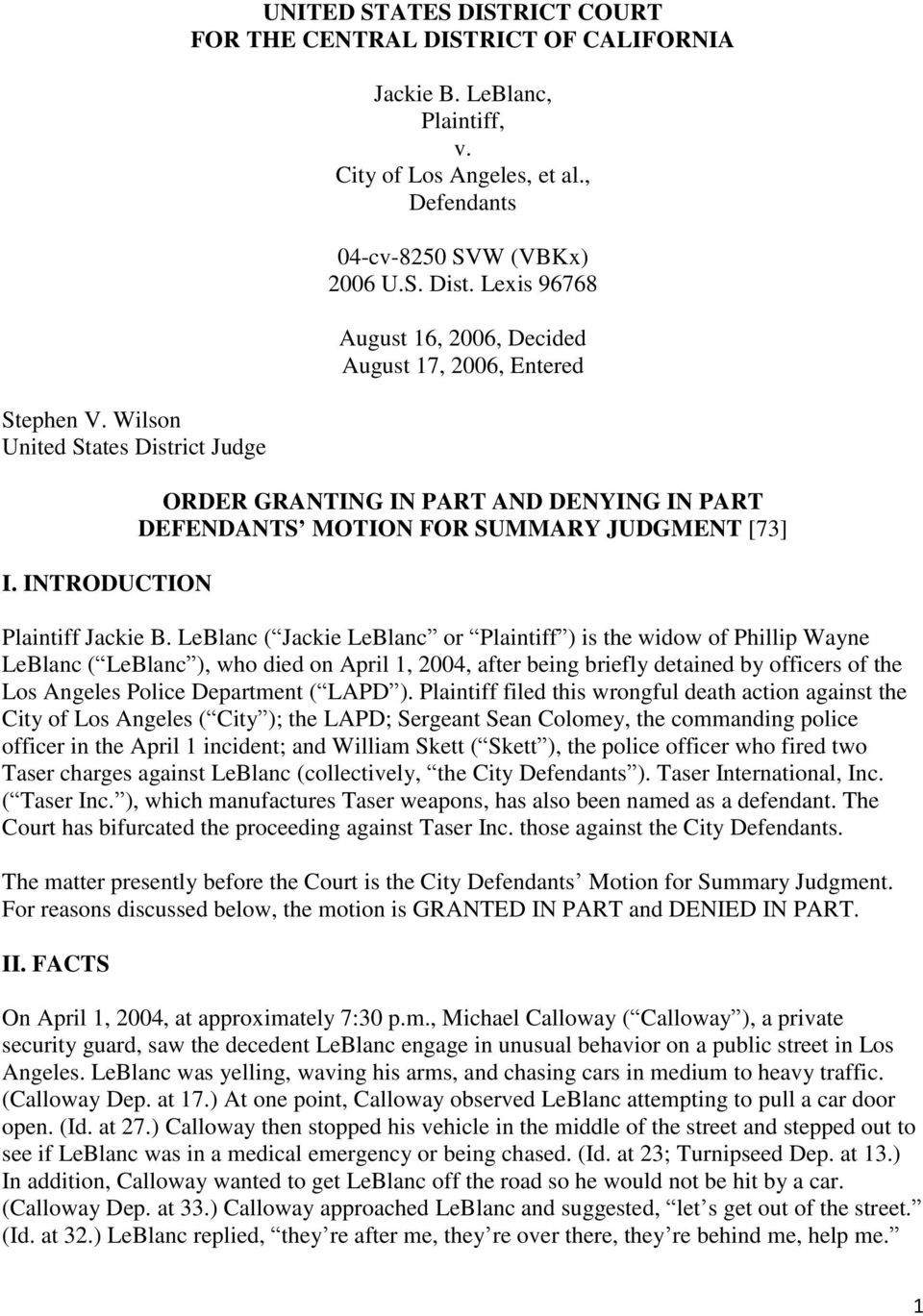 Lexis 96768 August 16, 2006, Decided August 17, 2006, Entered ORDER GRANTING IN PART AND DENYING IN PART DEFENDANTS MOTION FOR SUMMARY JUDGMENT [73] Plaintiff Jackie B.