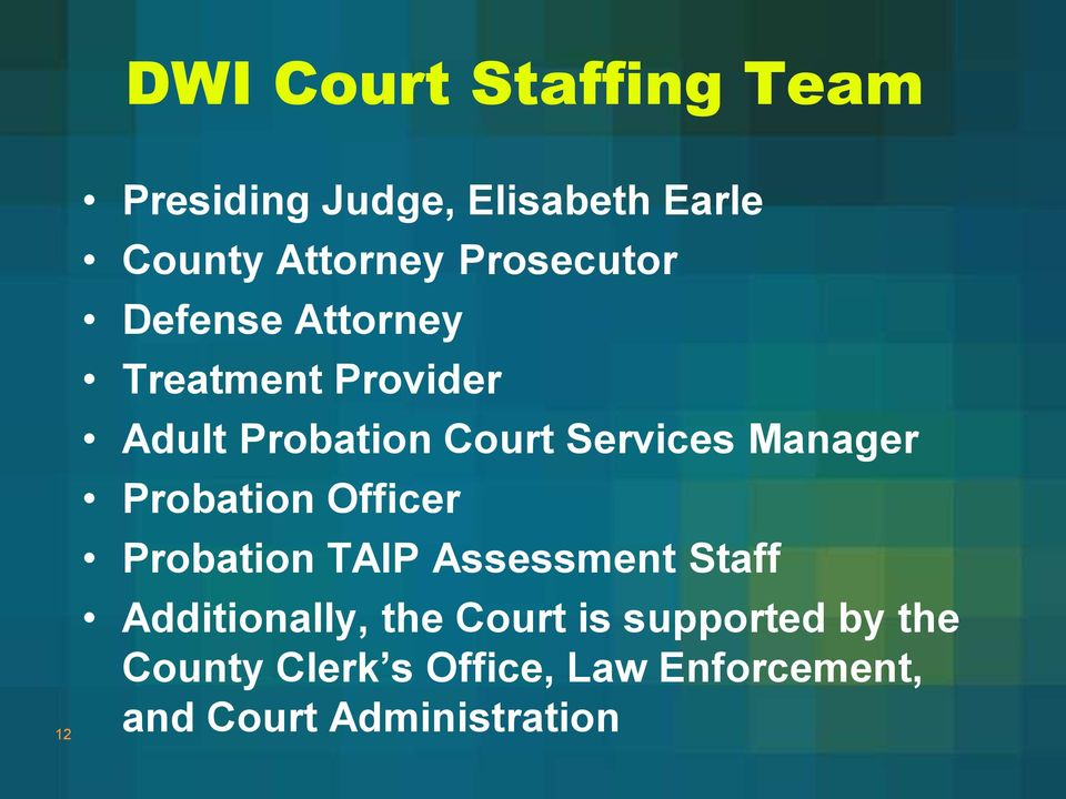 Manager Probation Officer Probation TAIP Assessment Staff Additionally, the