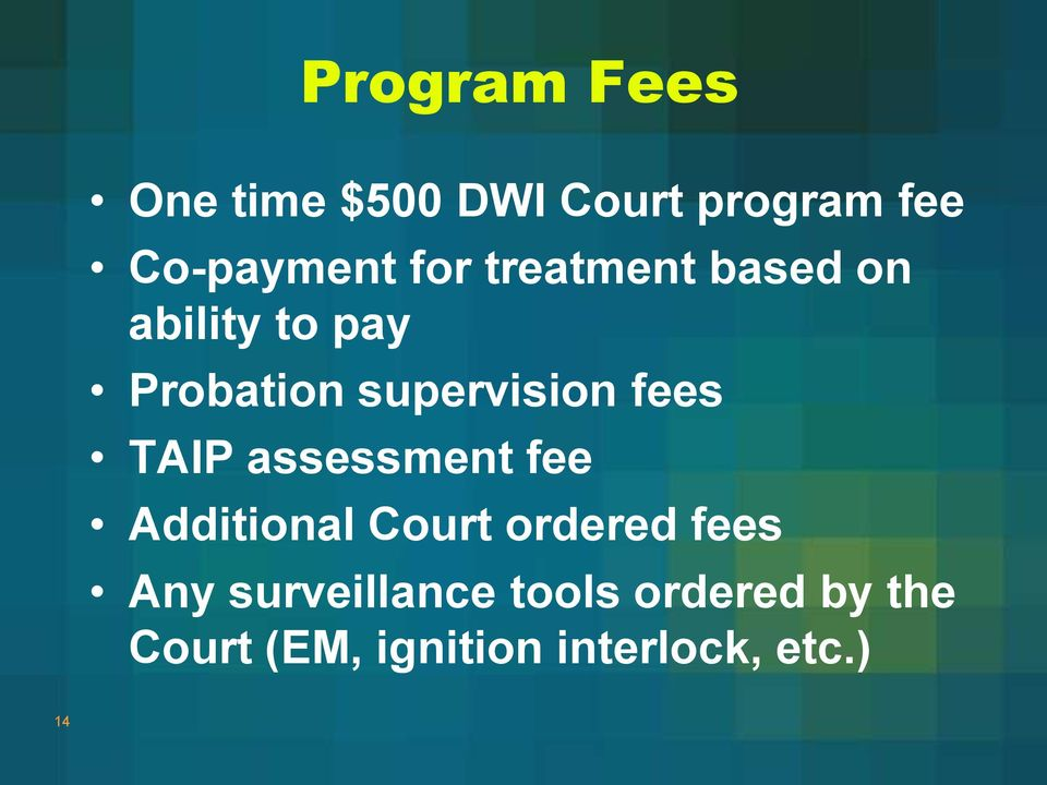 fees TAIP assessment fee Additional Court ordered fees Any
