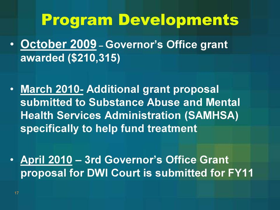 Health Services Administration (SAMHSA) specifically to help fund treatment