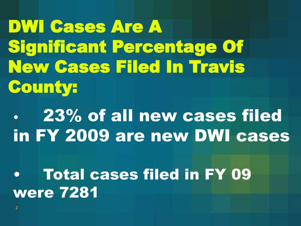 all new cases filed in FY 2009 are new DWI