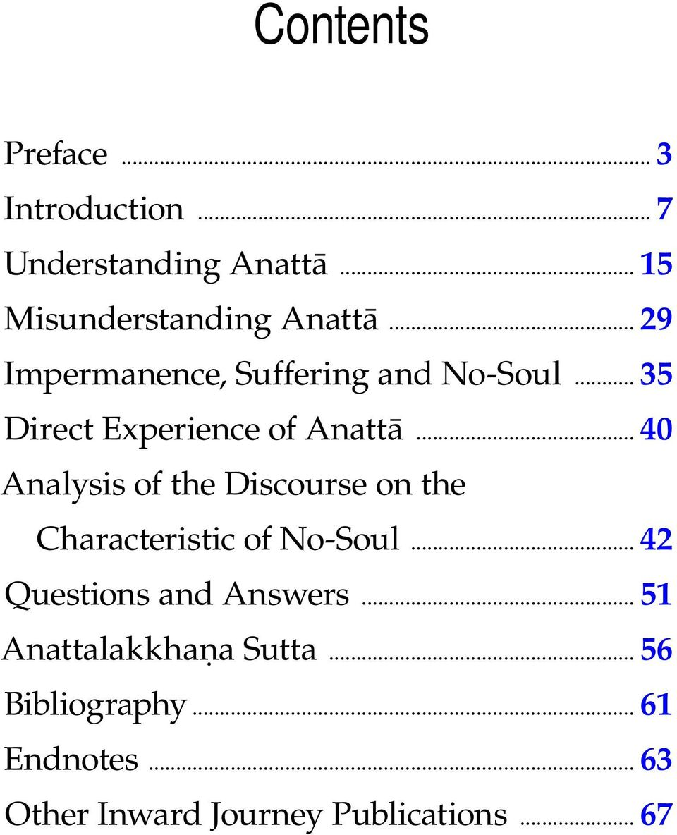 .. 40 Analysis of the Discourse on the Characteristic of No-Soul... 42 Questions and Answers.