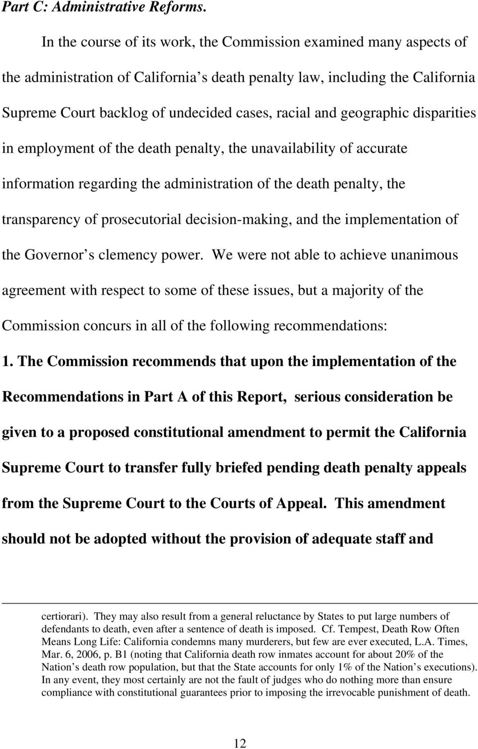 geographic disparities in employment of the death penalty, the unavailability of accurate information regarding the administration of the death penalty, the transparency of prosecutorial