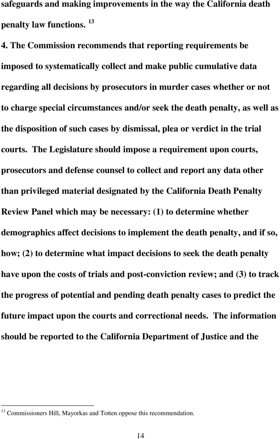 charge special circumstances and/or seek the death penalty, as well as the disposition of such cases by dismissal, plea or verdict in the trial courts.