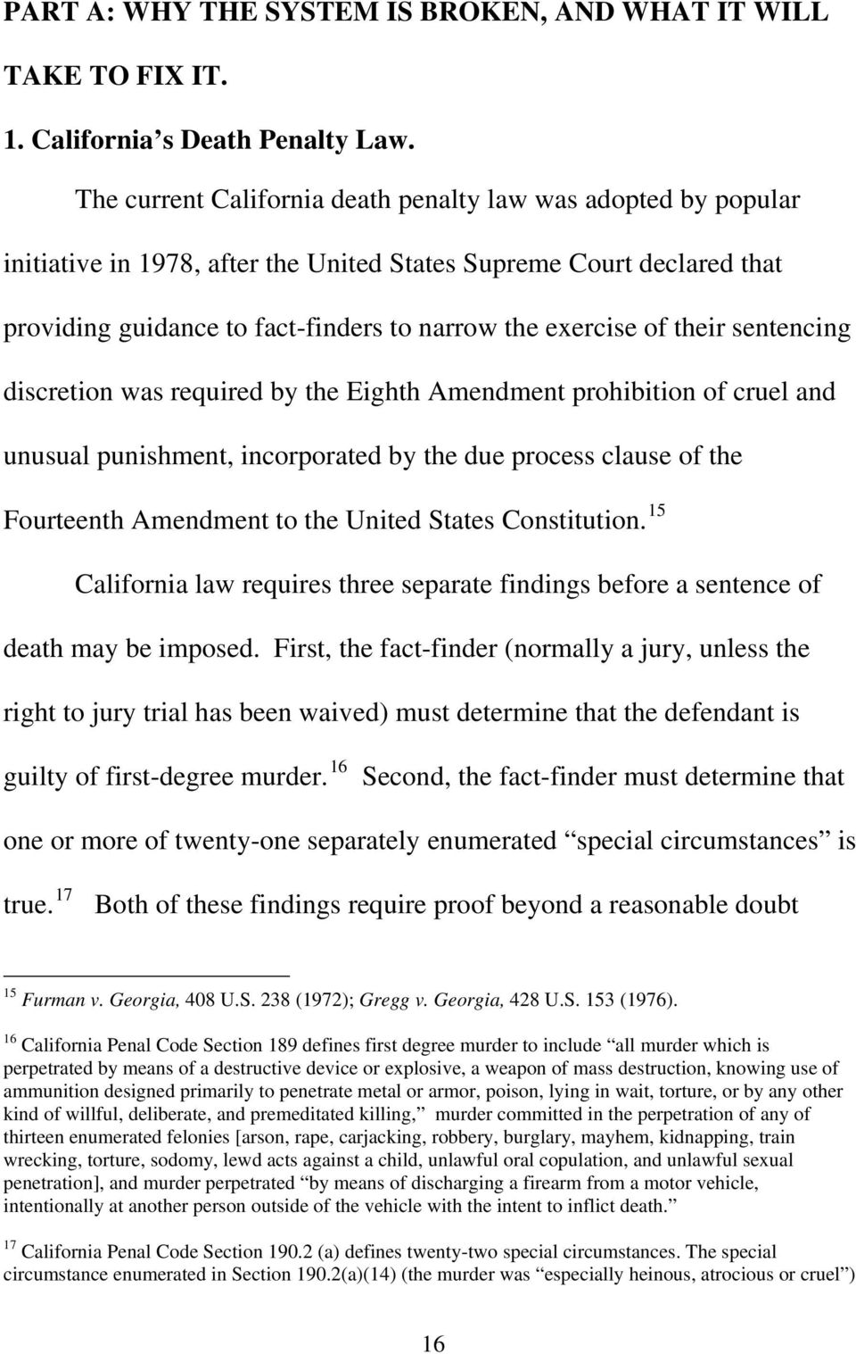 their sentencing discretion was required by the Eighth Amendment prohibition of cruel and unusual punishment, incorporated by the due process clause of the Fourteenth Amendment to the United States
