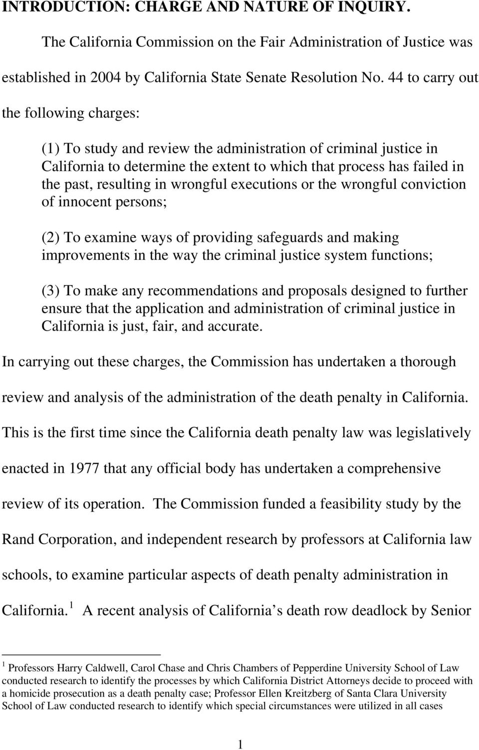wrongful executions or the wrongful conviction of innocent persons; (2) To examine ways of providing safeguards and making improvements in the way the criminal justice system functions; (3) To make