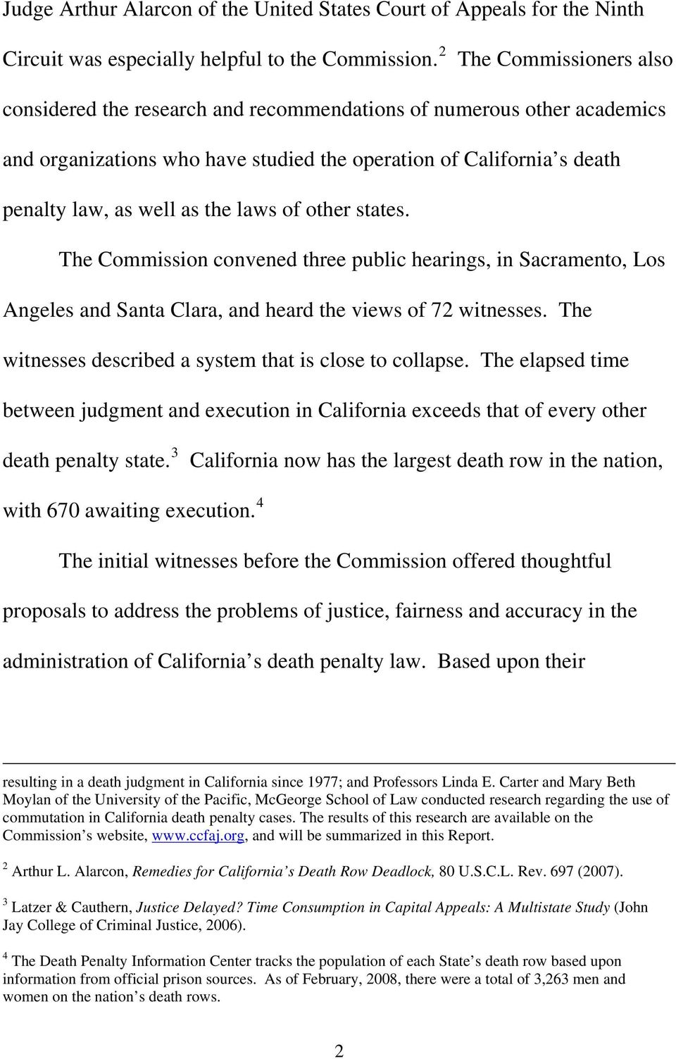 laws of other states. The Commission convened three public hearings, in Sacramento, Los Angeles and Santa Clara, and heard the views of 72 witnesses.
