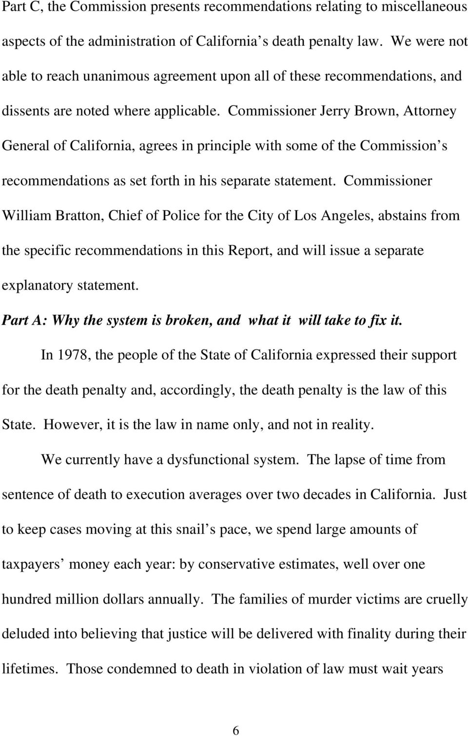 Commissioner Jerry Brown, Attorney General of California, agrees in principle with some of the Commission s recommendations as set forth in his separate statement.