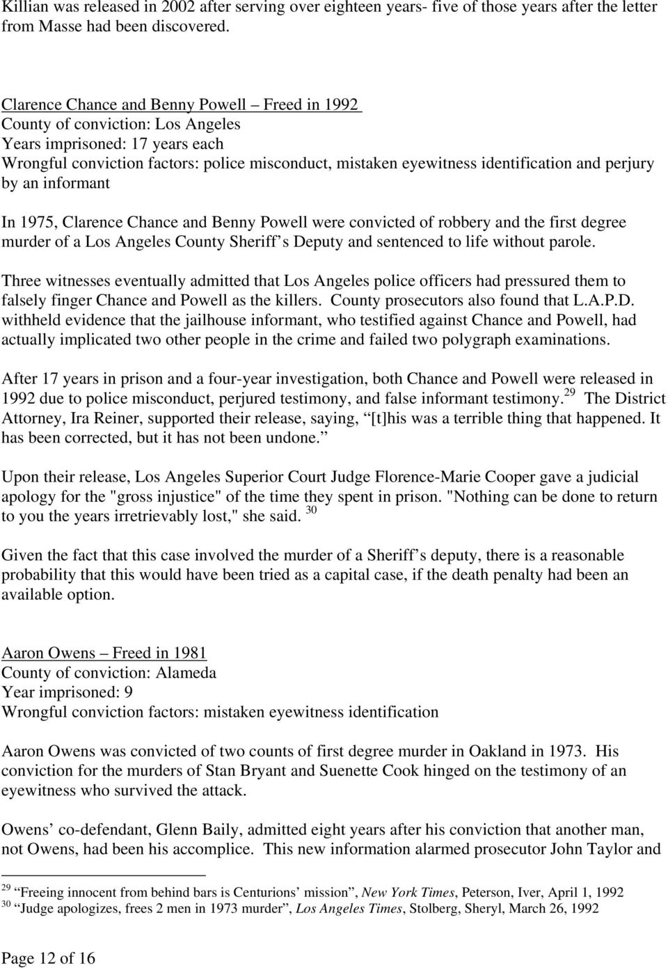 perjury by an informant In 1975, Clarence Chance and Benny Powell were convicted of robbery and the first degree murder of a Los Angeles County Sheriff s Deputy and sentenced to life without parole.