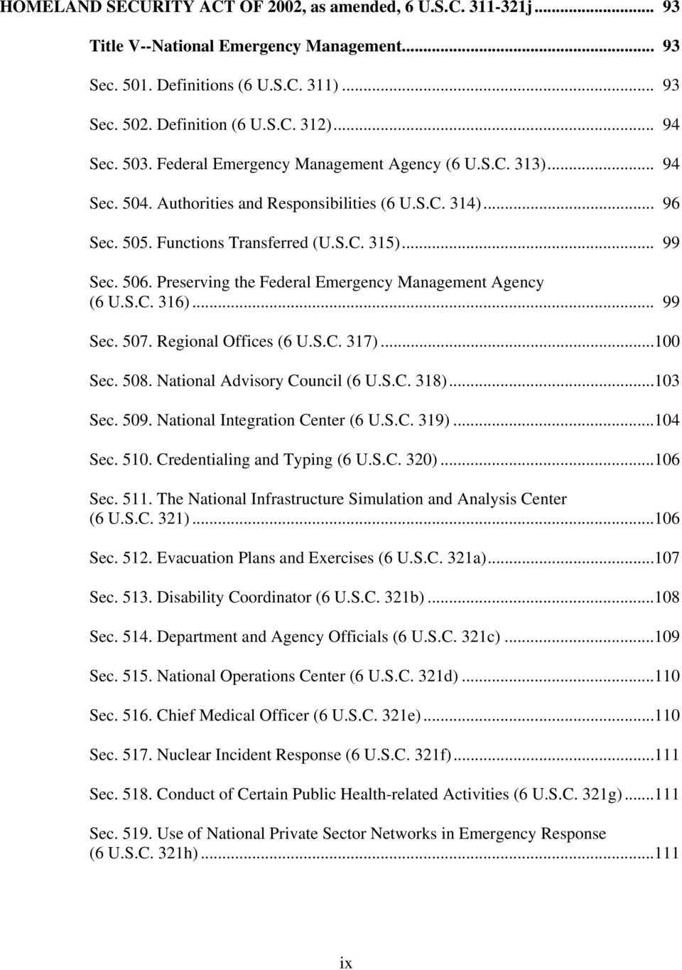 Preserving the Federal Emergency Management Agency (6 U.S.C. 316)... 99 Sec. 507. Regional Offices (6 U.S.C. 317)...100 Sec. 508. National Advisory Council (6 U.S.C. 318)...103 Sec. 509.