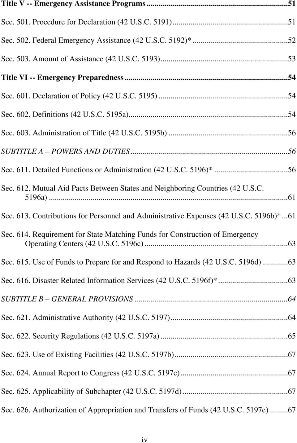 Administration of Title (42 U.S.C. 5195b)...56 SUBTITLE A POWERS AND DUTIES...56 Sec. 611. Detailed Functions or Administration (42 U.S.C. 5196)*...56 Sec. 612.