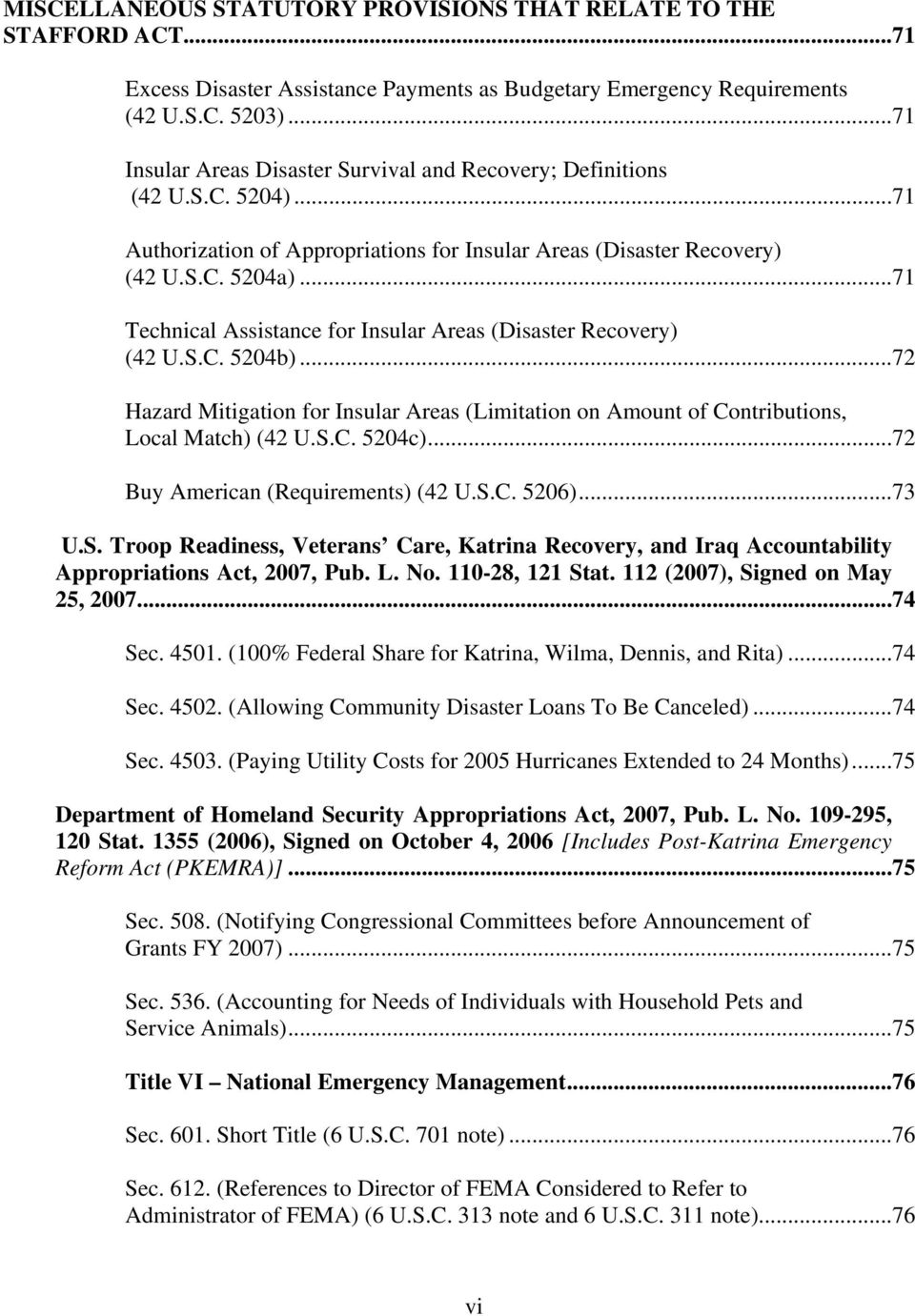 ..71 Technical Assistance for Insular Areas (Disaster Recovery) (42 U.S.C. 5204b)...72 Hazard Mitigation for Insular Areas (Limitation on Amount of Contributions, Local Match) (42 U.S.C. 5204c).