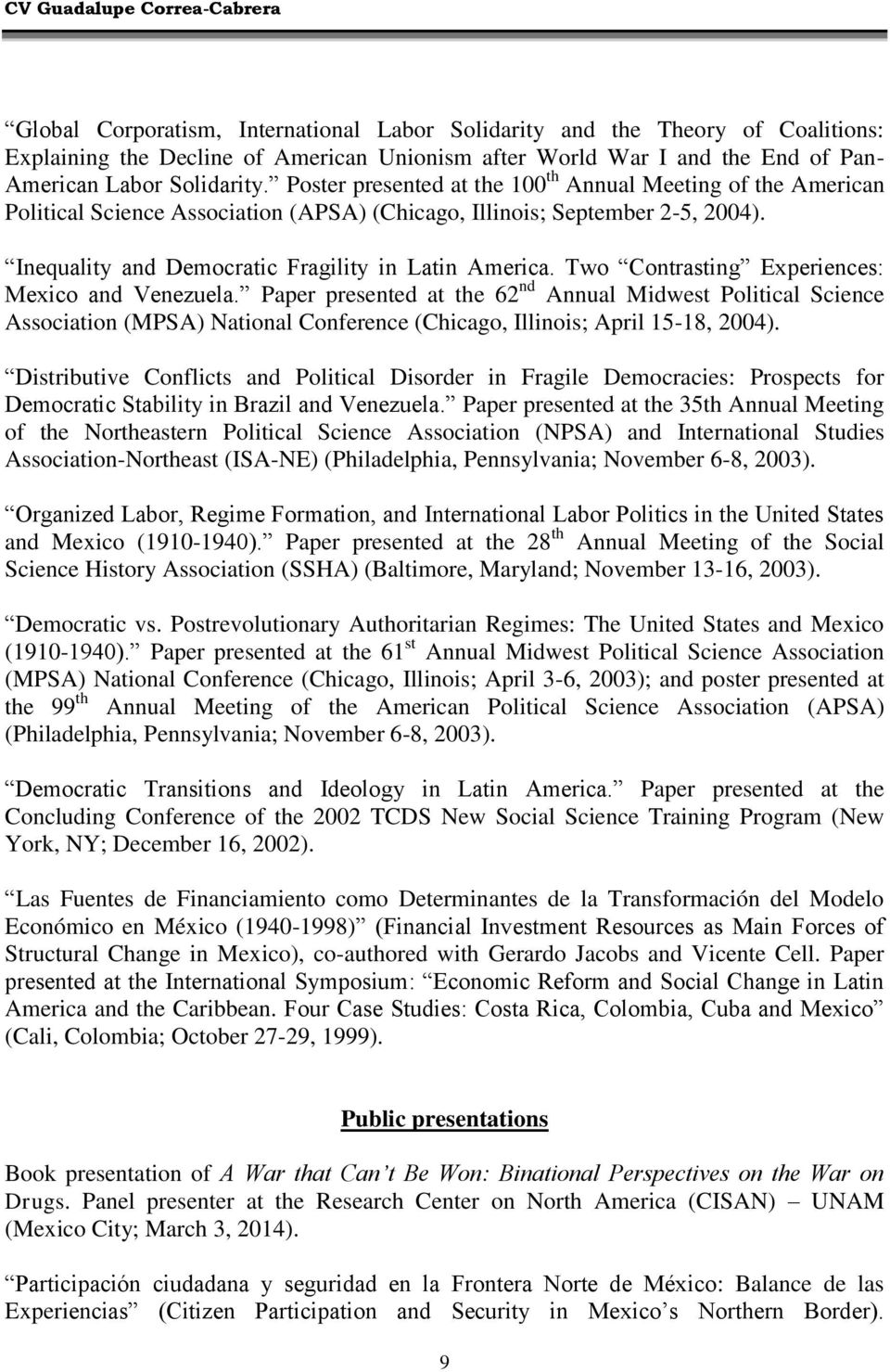 Two Contrasting Experiences: Mexico and Venezuela. Paper presented at the 62 nd Annual Midwest Political Science Association (MPSA) National Conference (Chicago, Illinois; April 15-18, 2004).