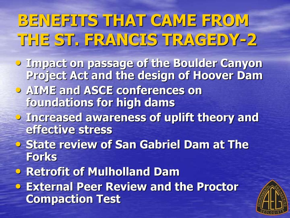 Hoover Dam AIME and ASCE conferences on foundations for high dams Increased awareness of