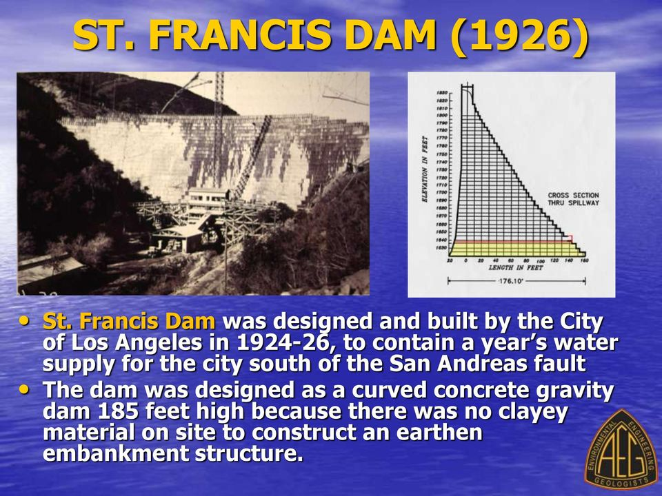 contain a year s water supply for the city south of the San Andreas fault The dam