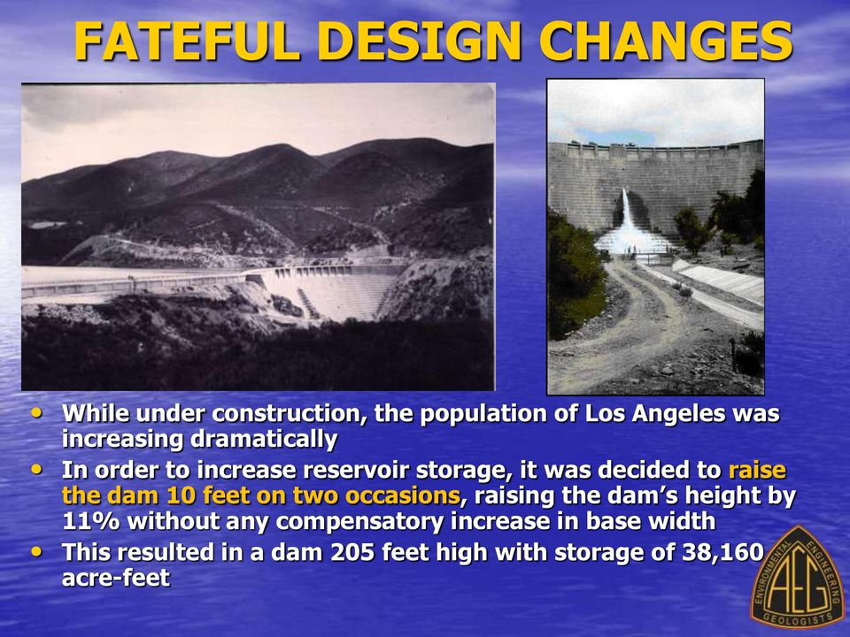 the dam 10 feet on two occasions, raising the dam s height by 11% without any