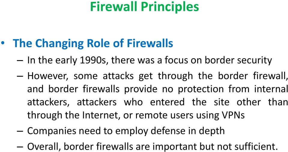protection from internal attackers, attackers who entered the site other than through the Internet, or
