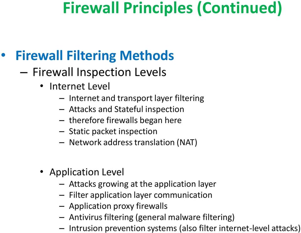 translation (NAT) Application Level Attacks growing at the application layer Filter application layer communication