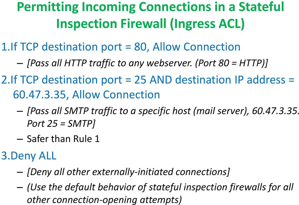 If TCP destination port = 25 AND destination IP address = 60.47.3.
