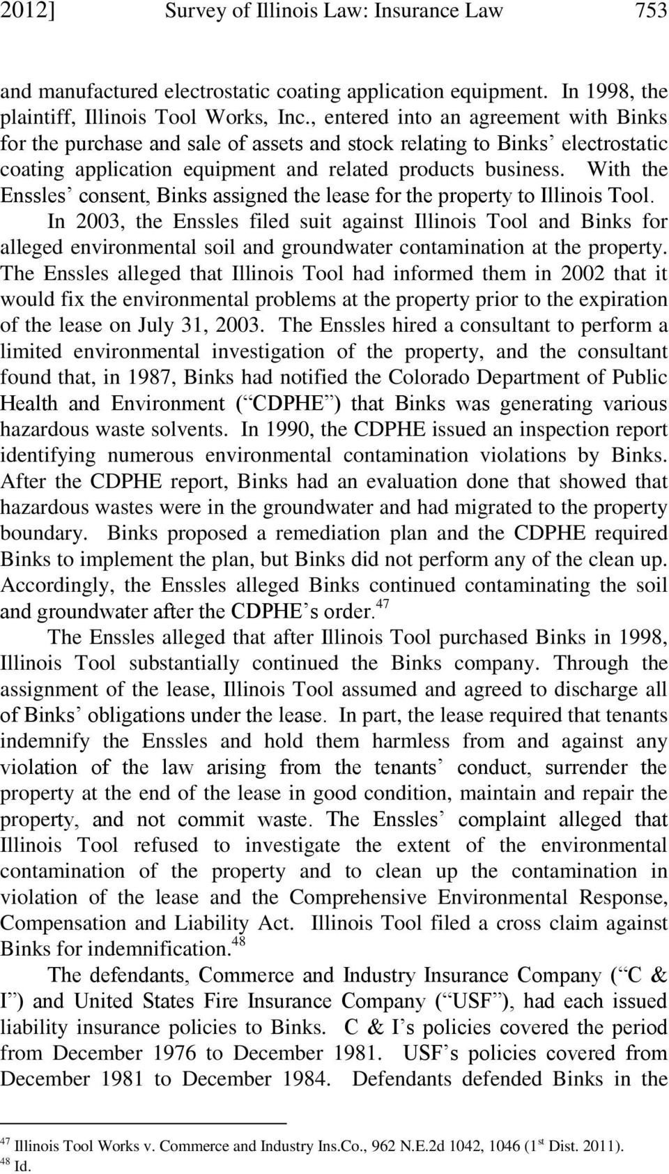 With the Enssles consent, Binks assigned the lease for the property to Illinois Tool.