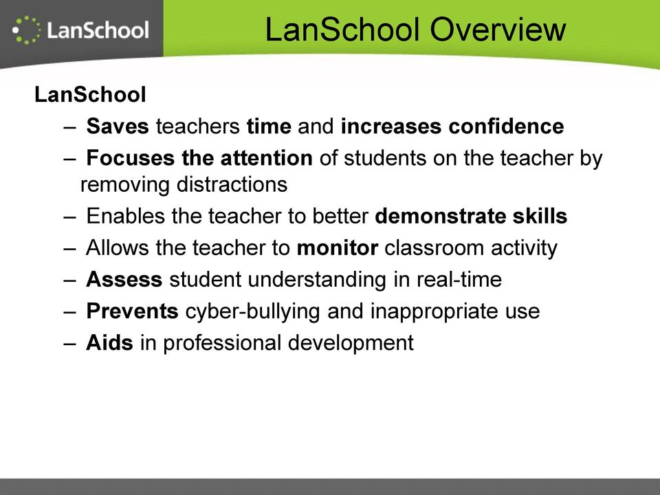 demonstrate skills Allows the teacher to monitor classroom activity Assess student