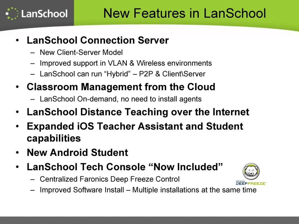 LanSchool Distance Teaching over the Internet Expanded ios Teacher Assistant and Student capabilities New Android Student