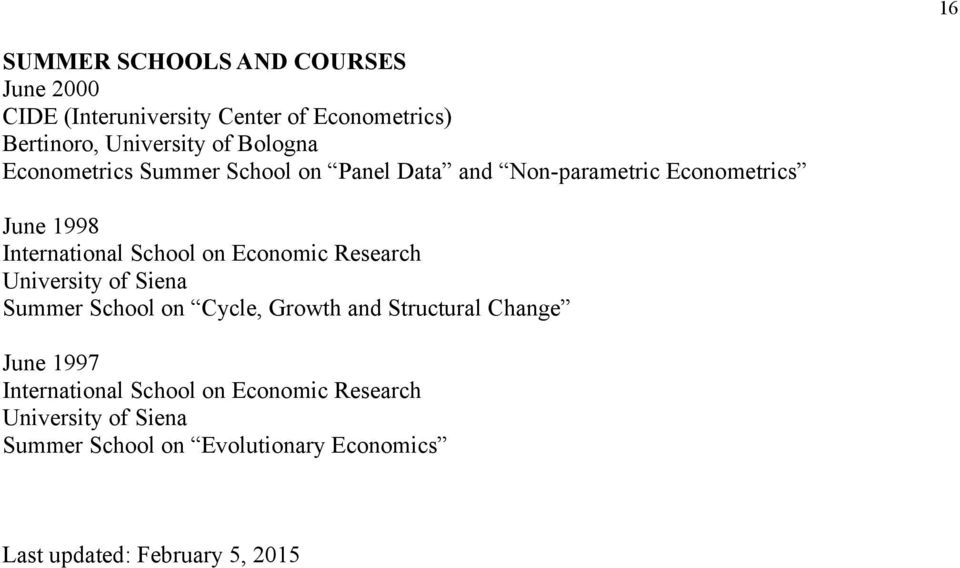 Economic Research University of Siena Summer School on Cycle, Growth and Structural Change June 1997 International