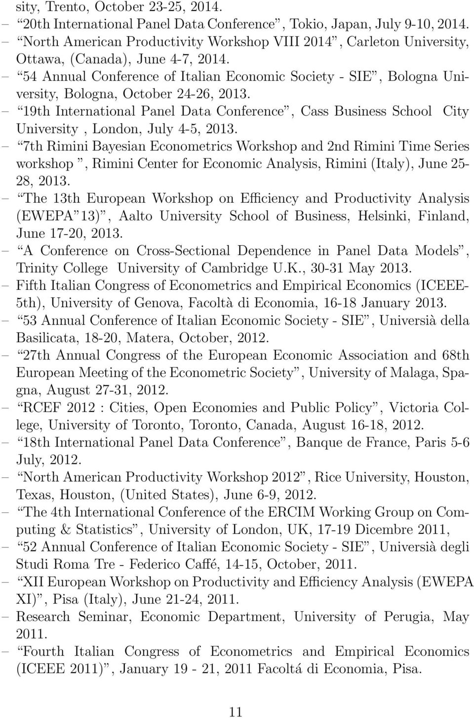 54 Annual Conference of Italian Economic Society - SIE, Bologna University, Bologna, October 24-26, 2013.
