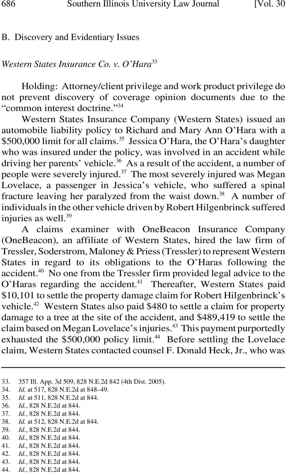 34 Western States Insurance Company (Western States) issued an automobile liability policy to Richard and Mary Ann O Hara with a $500,000 limit for all claims.