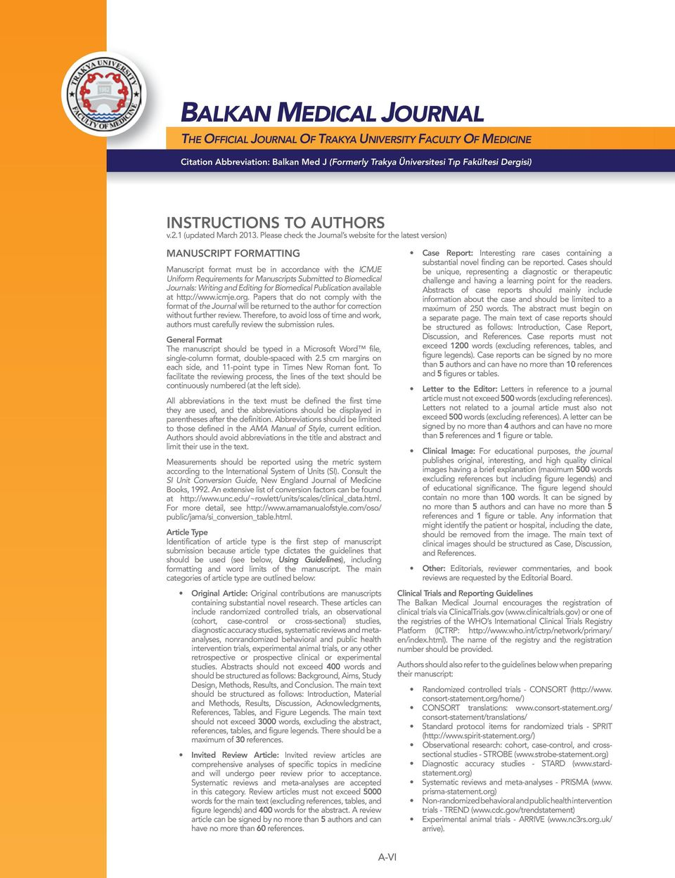 Journals: Writing and Editing for Biomedical Publication available at http://www.icmje.org.