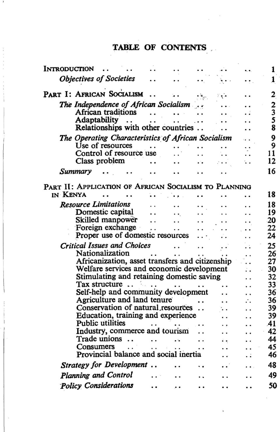 "16 2 PART II: ApPLICATION OF AFRICAN SocIALISM TO PLA~""NlNO IN KENYA ~ 18 Resource Limitations 18. Domestic capital 19 Skilled manpower 20 -Foreign exchange."